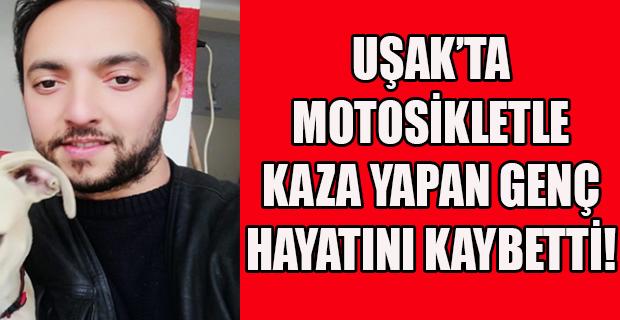 Uşak'ta Motosiklet Kazası; Denizli'li Genç Hayatını Kaybetti!