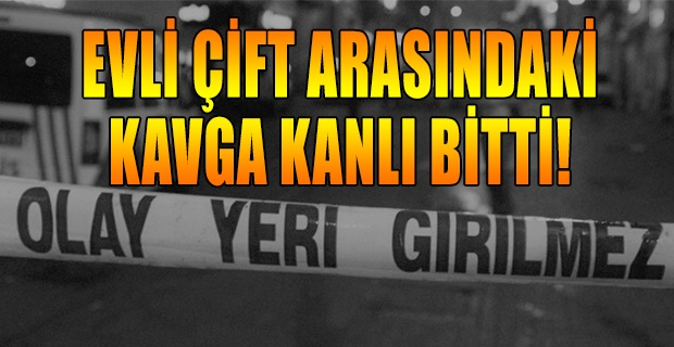 Uşak'ta Cinayet; tartıştığı kocasını bıçaklayarak öldürdü!