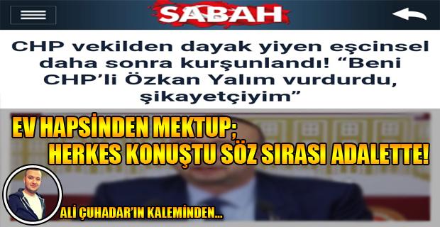 Özkan Yalım ve Sabah Gazetesine Cevabım ve Hali Ahvalim Budur!