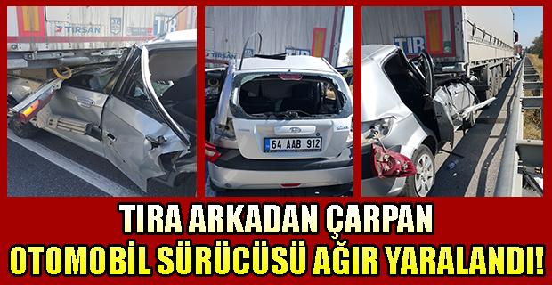 Uşak'ta Trafik Kazası, Otomobil Tıra Arkadan Çarptı 1 Ağır Yaralı!