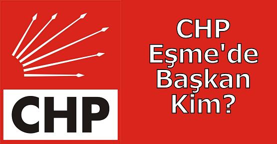 CHP Eşme Teşkilatı'nda Başkan Bilmecesi!