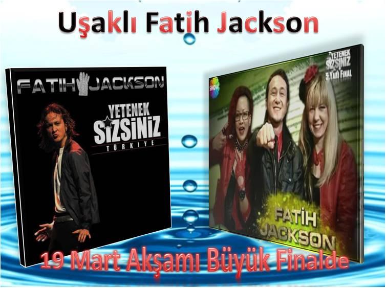 Fatih Jackson Cumartesi Finalde Uşak lı Hemşehrilerinin Desteğini Bekliyor..