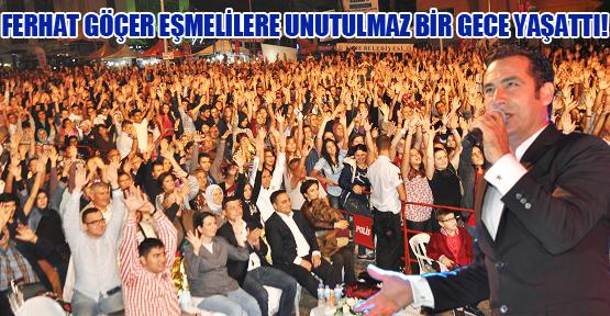 Ferhat Göçer, Eşme'de Sahne Aldı!