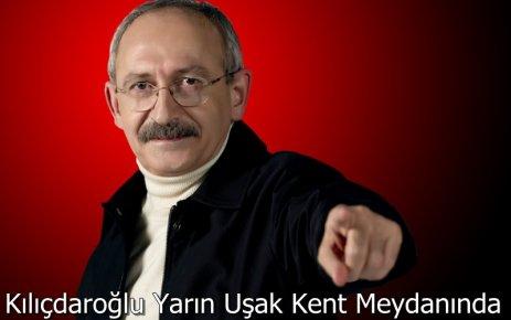 Kılıçdaroğlu Yarın Uşak ta...