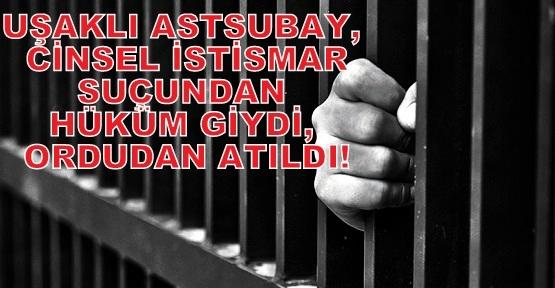 Kışlada Cinsel İstismar Davasında Uşaklı Astsubaya 10 Yıl Hapis!