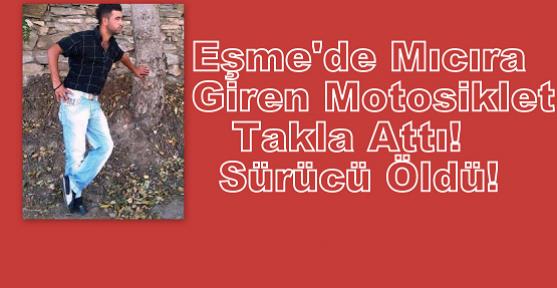 Mıcıra Giren Motosiklet Takla Attı! Sürücü Öldü!