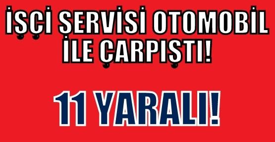 Oksan Köseoğlu Madenciliğe Ait İşçi Servisi Kaza Yaptı! 11 Yaralı!