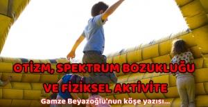Otizm Spektrum Bozukluğu ve Fiziksel Aktivite!