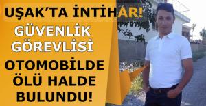 Uşak'ta güvenlik görevlisi ölü olarak bulundu!