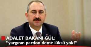 """Adalet Bakanı'ndan """"pardon"""" açıklaması!"""