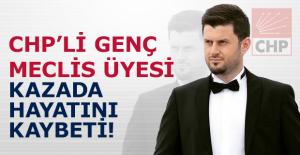 CHP'li meclis üyesi, kazada hayatını kaybetti!