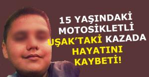 Uşak#039;ta motor kazası! 15 yaşındaki...