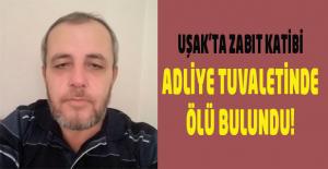 Uşak'ta zabıt katibi adliye tuvaletinde ölü bulundu!