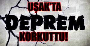 Manisa'daki deprem Uşak'ta da hissedildi