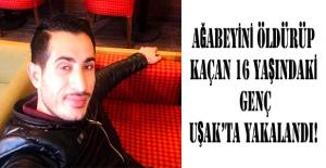 Şiddet gördüğünü iddia edip ağabeyini öldüren genç Uşak'ta yakalandı