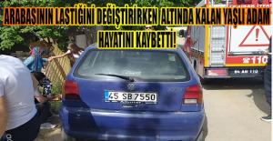 Uşak'ta kriko kayınca otomobilinin altında kalan kişi öldü