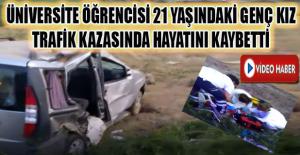 Uşak'ta takla atan araçta üniversite öğrencisi genç kız hayatını kaybetti