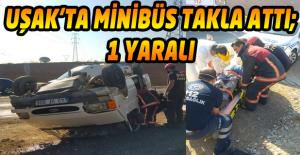 Takla atan minibüste sürücü yaralandı!