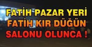 PAZAR YERİ AKŞAMLARI DÜĞÜN SALONU...