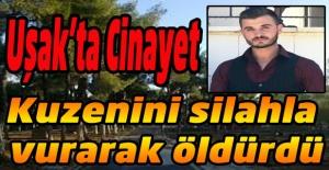 Uşak'ta Cinayet. Karısıyla kaçan amca oğlunu silahla vurdu sonrada bıçaklayarak öldürdü.