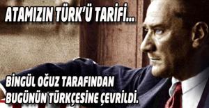 Atamızın Türk'ü Tarifi...