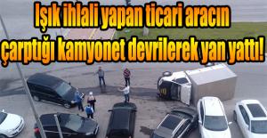 IŞIK İHLALİ KAZAYA SEBEP OLDU