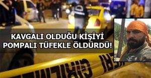 Mehmet Akif Mahallesinde Husumetli Olduğu Kişiyi Pompalı Tüfekle Öldürdü!