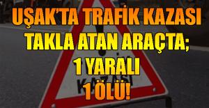 Uşak#039;ta Trafik Kazası, Takla...
