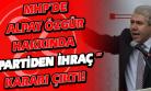 Genel Merkez, Alpay Özgür'ün İhraç Kararına Onay Verdi!