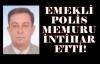 Banaz'da Emekli Polis Memuru İntihar Etti!