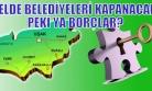 Kapanacak Olan Belde Belediyelerinin Borç Toplamı 8 Buçuk Milyon Olarak Belirlendi!
