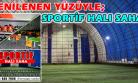 Sportif Halı Saha Yenilenen Yüzüyle Hizmete Açıldı!