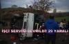 Uşak-Gediz Yolu'nda İşçi Servisinin Devrilmesi Sonucu 29 Kişi Yaralandı!