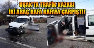 Uşak#039;ta Trafik Kazası; Araçta...