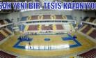 Uşak'ın Yeni Spor Salonu Hayali Gerçek Oluyor!