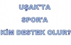 Uşak'ta Spora Destek Olanları da Köstek Olanları da Sporseverler Bilecek!