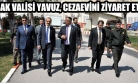 Vali Seddar Yavuz, Cezaevinde İncelemelerde Bulundu!