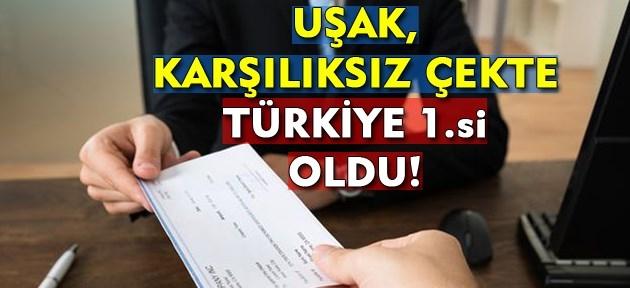 Uşak, karşılıksız çekte Türkiye birincisi oldu!