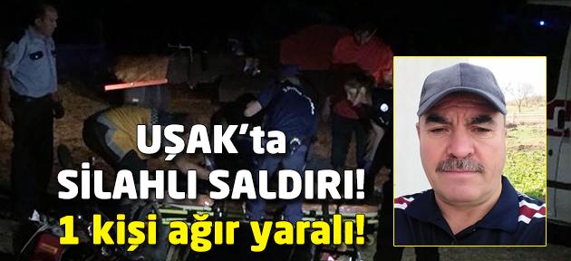 Uşak'ta silahlı saldırı! 1 ağır yaralı!