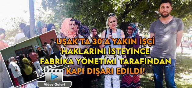 Uşak'ta tekstil fabrikası çalışanları patrona karşı hakkını aramaya çıktı!